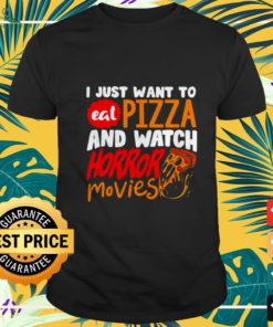 I just want to eat pizza and watch horror movies Halloween shirt
