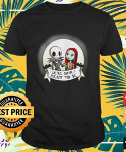 Jack Skellington and Sally We're simply meant to be shirt