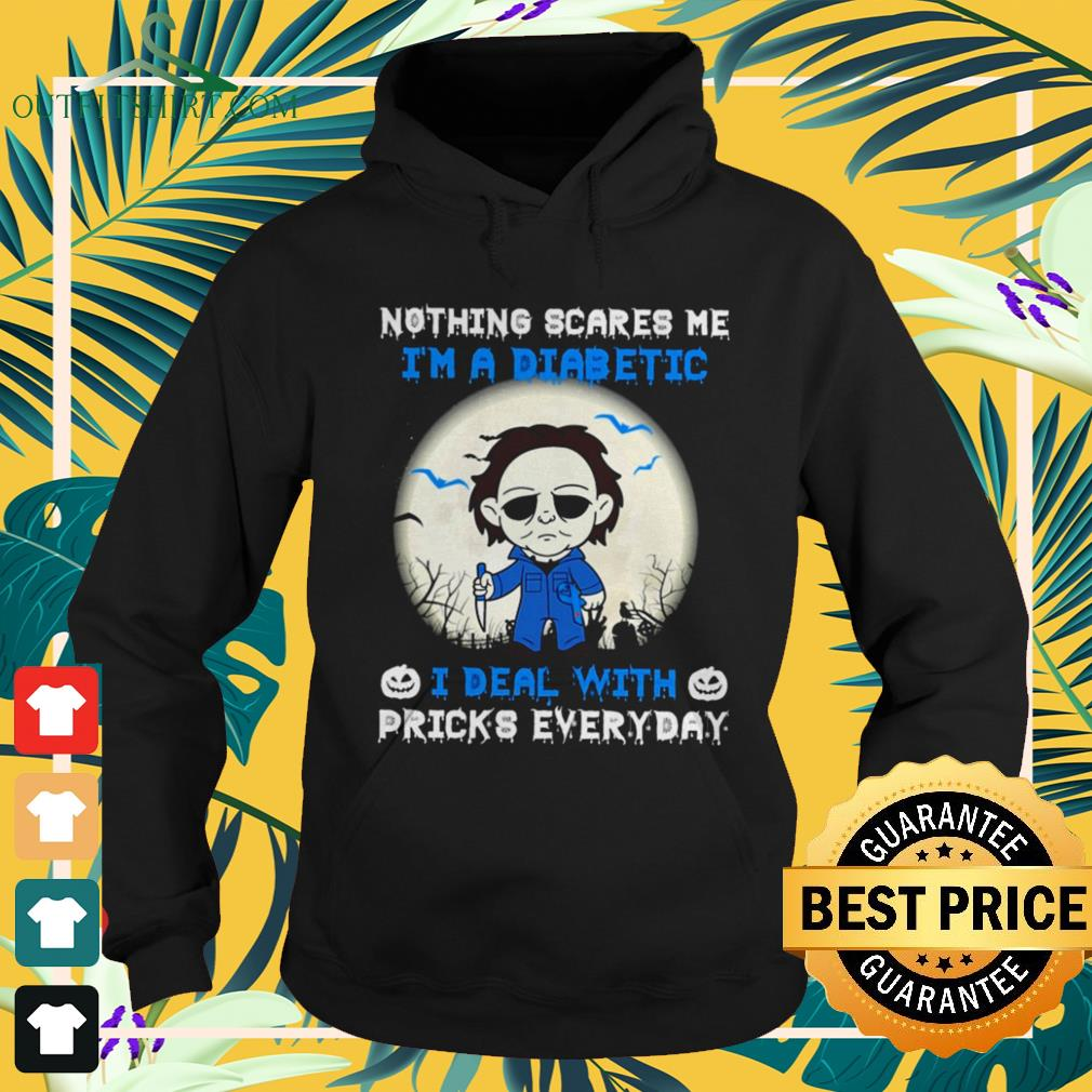 Michael Myers Nothing scares me I'm a diabetic I deal with pricks everyday Halloween hoodie