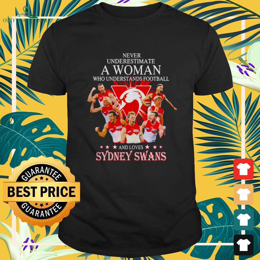 Never underestimate a woman who understands football and loves Sydney Swans shirt
