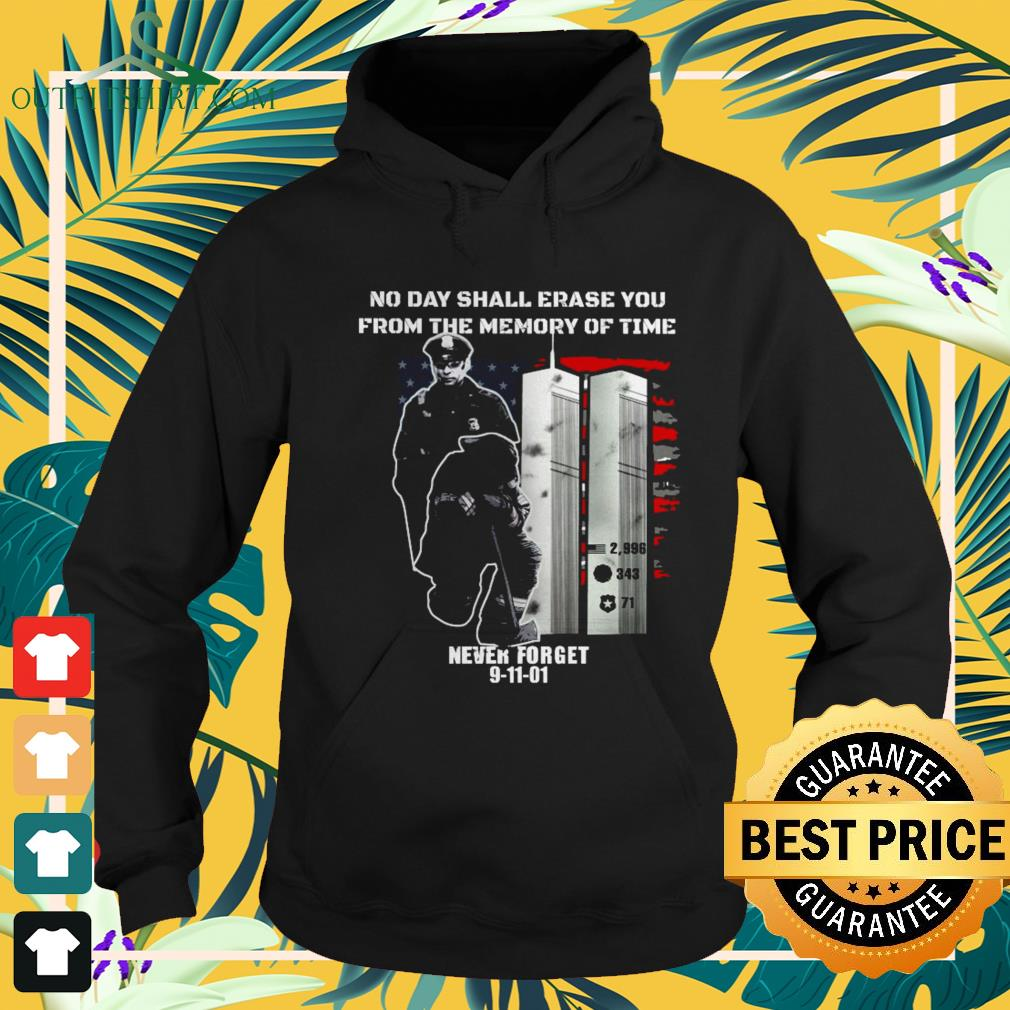 No day shall erase you from the memory of time never forget 9-11-01 hoodie