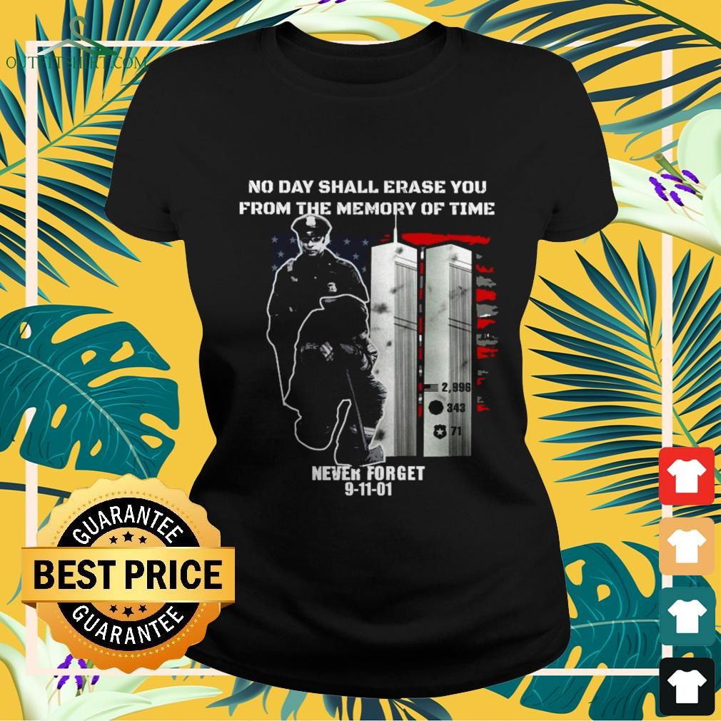 No day shall erase you from the memory of time never forget 9-11-01 ladies-tee
