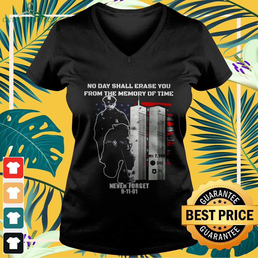 No day shall erase you from the memory of time never forget 9-11-01 v-neck t-shirt