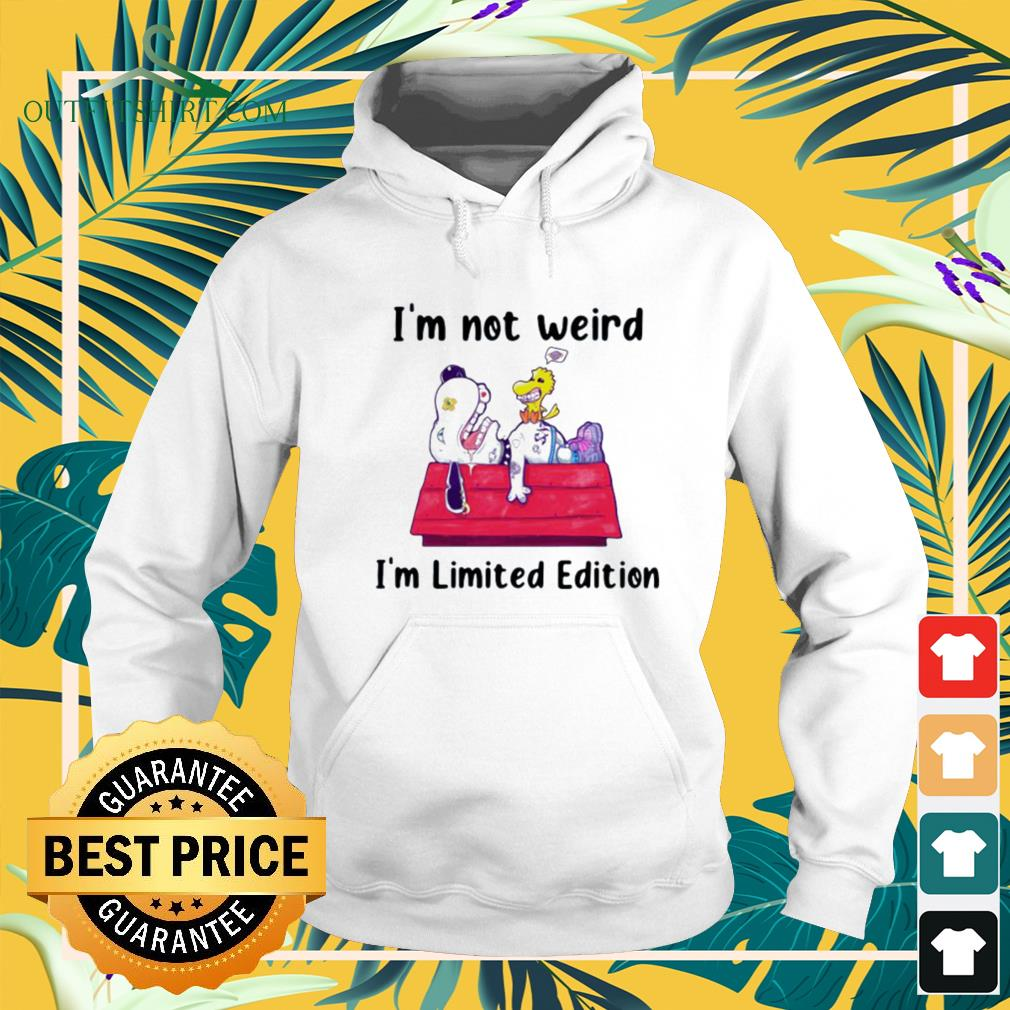 Snoopy and Woodstock I'm not weird I'm limited edition hoodie