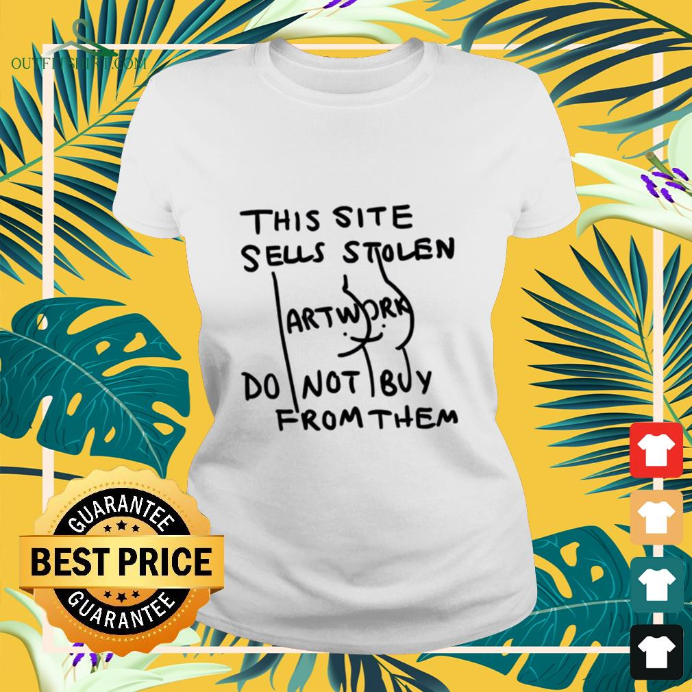 This site sells stolen artwork do not buy from them ladies-tee