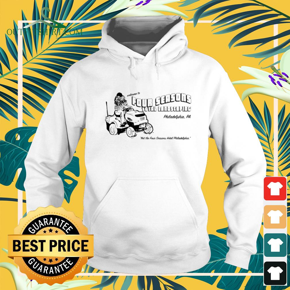 Welcome To Four Seasons Total Landscaping Philadelphia PA hoodie