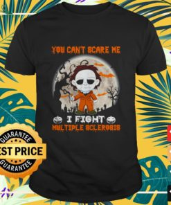 Michael Myers You can't scare me I fight multiple sclerosis Halloween shirt