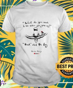 Rednoseday Org Love Actually what do you want to be grow up Kind said the boy shirt
